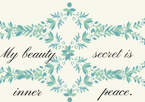 My beauty secret is inner peace. (1)